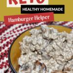 Keto 4-H Burger Mate - Healthy Homemade Hamburger Helper