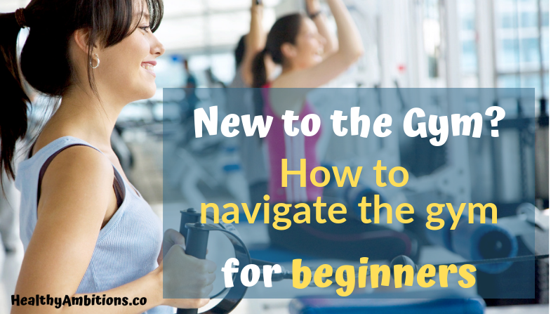 How to Get Started in the Gym, for Beginners