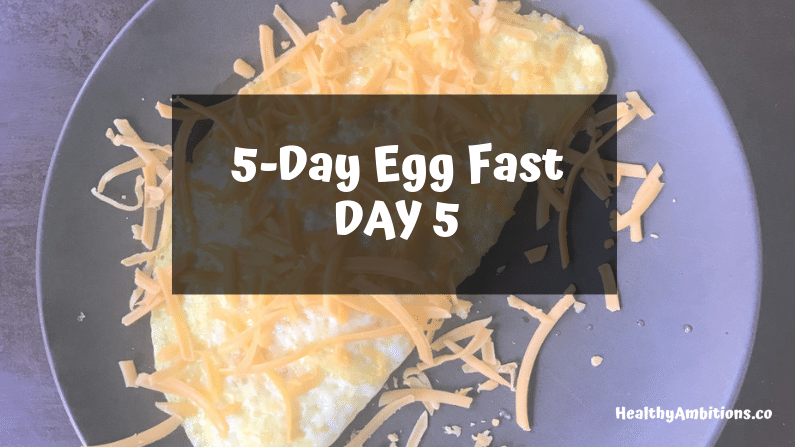 Egg Fast Day 5