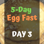Day 3 Egg Fast