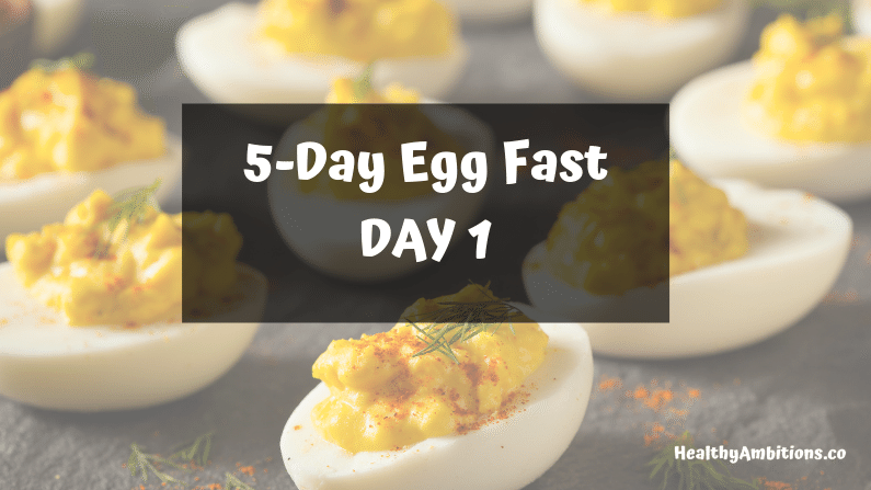 5-Day Egg Fast on Keto– DAY 1