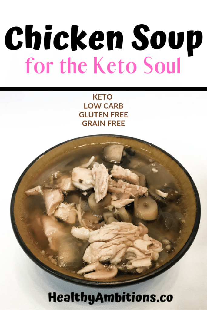 Keto Chicken Soup Comfort Food For Your Soul Healthy Ambitions