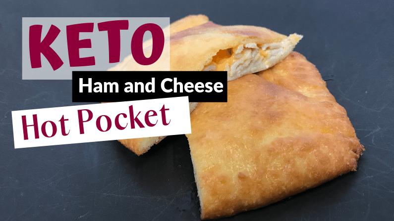 Keto Ham and Cheese Hot Pockets