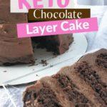 Incredibly Rich Keto Chocolate Layer Cake Pin 1