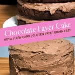 Incredibly Rich Keto Chocolate Layer Cake pin 2