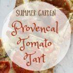 Provencal Tomato Tart - Fresh from the Garden