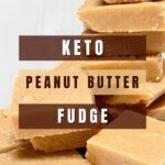Keto Peanut Butter Fudge Pinterest