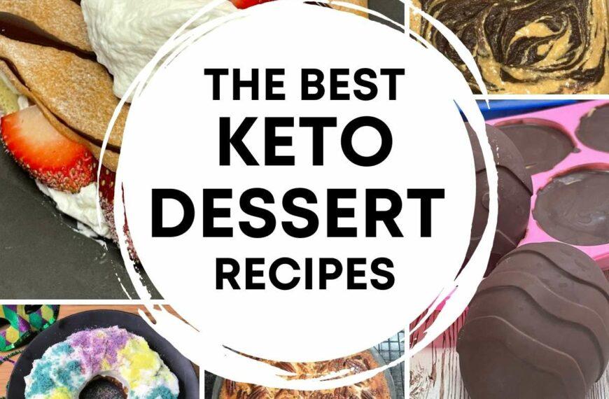 Keto Dessert Roundup – 20 Plus Keto Desserts